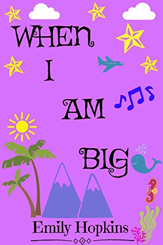Book cover image for When I Am Big (Childrens Rhyming Bedtime Story / Picture Book / Beginner Reader)
