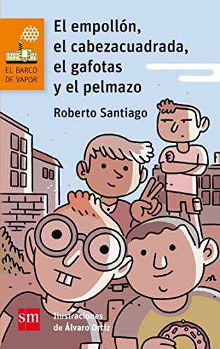 El empollón, el cabeza cuadrada, el gafotas y el pelmazo (El Barco de Vapor Naranja) por Roberto Santiago