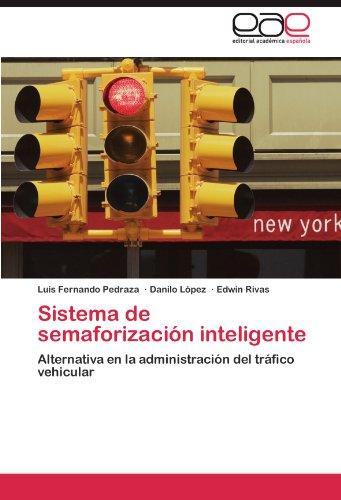 Sistema de Semaforizacion Inteligente por Luis Fernando Pedraza