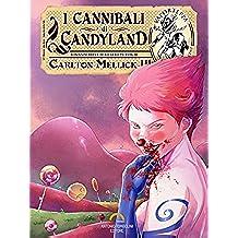 I Cannibali di Candyland (Vaporteppa Vol. 18)