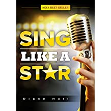 Sing Like a Star: Ultimate Singing Guide to Go from Amateur to Pro! (English Edition)