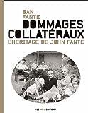 Telecharger Livres Dommages collateraux L heritage de John Fante (PDF,EPUB,MOBI) gratuits en Francaise