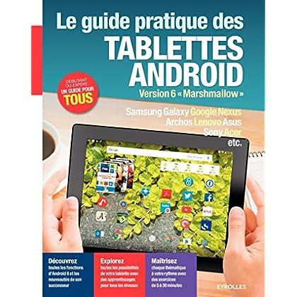 Le guide pratique des tablettes Android: Version 6 'Marshmallow'.