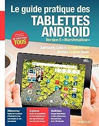 Le guide pratique des tablettes Android: Version 6