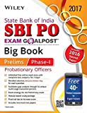 Wiley's State Bank of India Probationary Officer (SBI PO) Exam Goalpost Big Book, Prelims Phase - I, 2017: Includes 2016 Solved Paper