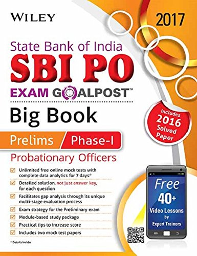 Wiley\'s State Bank of India Probationary Officer (SBI PO) Exam Goalpost Big Book, Prelims Phase - I, 2017: Includes 2016 Solved Paper