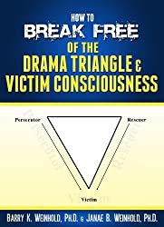 How to Break Free of the Drama Triangle & Victim Consciousness (English Edition)
