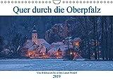 Quer durch die Oberpfalz (Wandkalender 2019 DIN A4 quer): Die Oberpfalz von Waldsassen bis in den Lamer Winkel. (Monatskalender, 14 Seiten ) (CALVENDO Orte) - Rudolf Rinner
