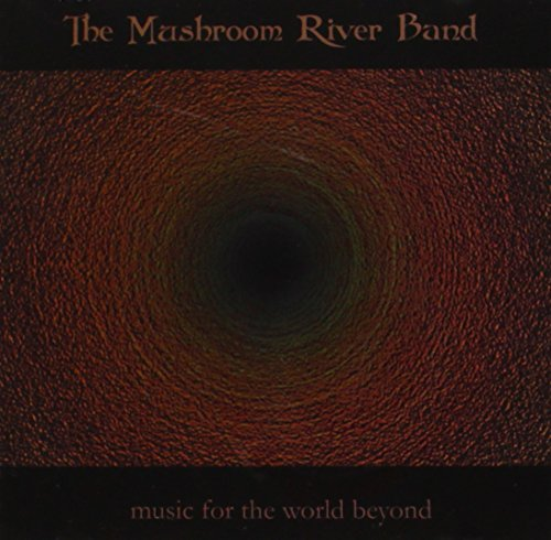 Mushroom River Band: Music for the World Beyond (Audio CD)