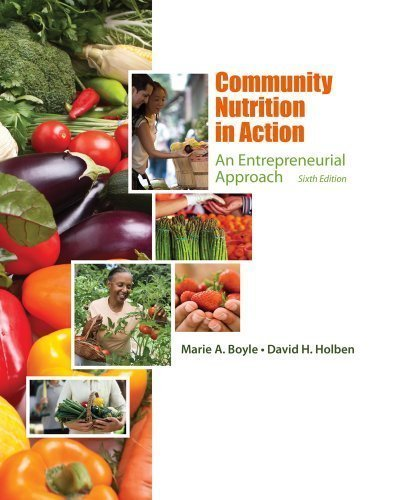 Community Nutrition in Action: An Entrepreneurial Approach 6th (sixth) Edition by Boyle, Marie A., Holben, David H. published by Cengage Learning (2012)