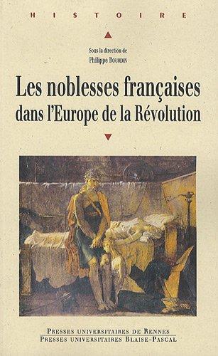 Les noblesses françaises dans l'Europe de la Révolution : Actes du colloque intenrational de Vizille (10-12 septembre 2008) par Philippe Bourdin