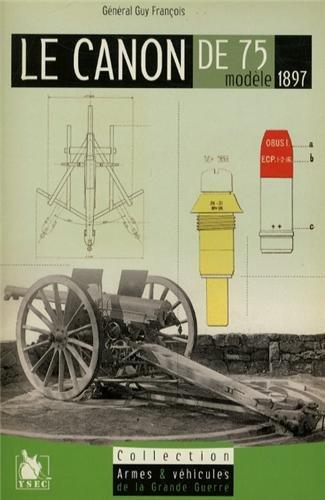 Le Canon de 75 : Modèle 1897