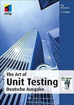 The Art of Unit Testing (mitp Professional): Deutsche Ausgabe (German Edition) by [Osherove, Roy, Feathers, Michael, Martin, Robert C.]