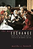 The Marriage Exchange: Property, Social Place, and Gender in Cities of the Low Countries, 1300-1500