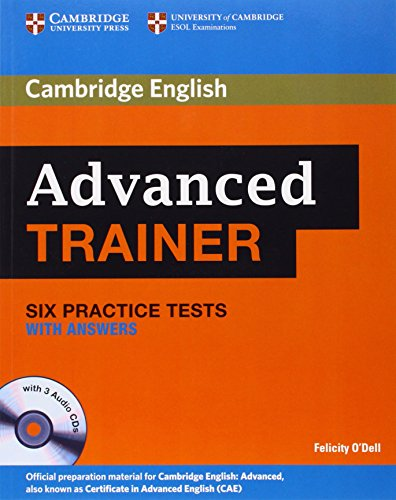 Advanced Trainer Six Practice Tests with Answers and Audio CDs (3) (Cambridge English) por Felicity O'Dell