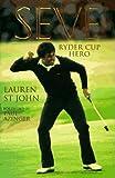 Seve: Ryder Cup Hero by Lauren St. John (1997-04-02)