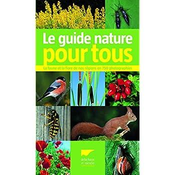 Le guide nature pour tous. La faune et la flore de nos régions en 750 photographies