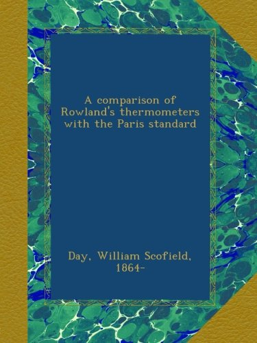A comparison of Rowland's thermometers with the Paris standard -