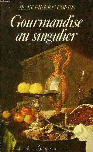 Gourmandise au singulier (French Edition)