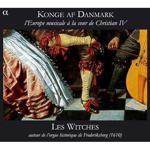 Konge Af Danmark: La Europa Musical En La Corte De Christian Iv / Les Witches