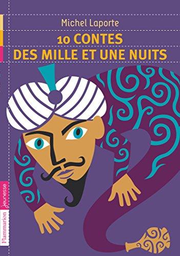 10 contes des Mille et Une Nuits par Michel Laporte