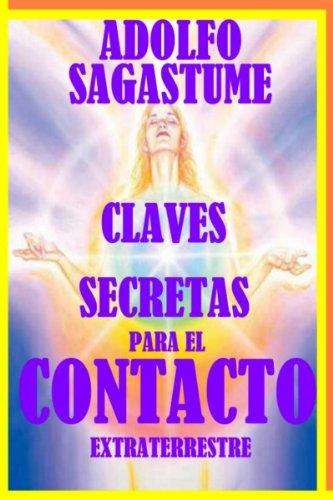 Claves Secretas para el Contacto Extraterrestre por Adolfo Sagastume