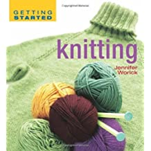 Getting Started Knitting (Getting Started series) by Jennifer Worick (2006-04-01)