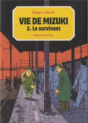 Vie de Mizuki, Tome 2 : Le survivant