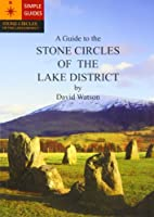 A Guide to the Stone Circles of the Lake District, David Watson