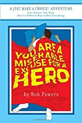 You Are a Miserable Excuse for a Hero! (Just Make a Choice!)