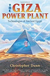 The Giza Power Plant: Technologies of Ancient Egypt by Christopher Dunn (1998-08-01)