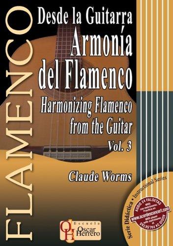 DESDE LA GUITARRA… ARMONÍA DEL FLAMENCO 3 (Libro de Partituras) / Harmonizing Flamenco From The Guitar 3 (Score Book) (FLAMENCO: Serie Didáctica / Instructional Series) por Claude Worms