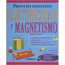 Electricidad y Magnetismo (Proyectos Fascinantes / Fascinating Projects)