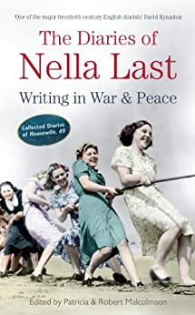 The Diaries of Nella Last: Writing in War and Peace by [Malcolmson, Patricia, Malcolmson, Robert]