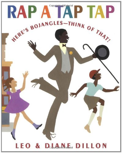 Rap a Tap Tap: Here's Bojangles - Think of That! (Coretta Scott King Illustrator Honor Books)