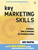 Key Marketing Skills: Strategies, Tools and Techniques for Marketing Success: A Complete Action Kit of Strategies, Tools and Techniques for Marketing Success: 11