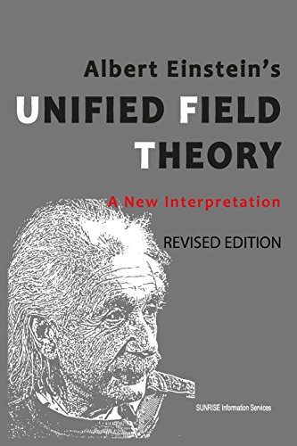 Albert Einstein's Unified Field Theory: A New Interpretation ( U.S. English / Full Color / 2nd Edition ) por SUNRISE Information Services