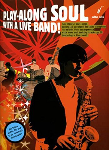 Play-Along Soul with a Live Band! - Alto Sax (Book and CD) (Play Along Soul With Live Band)