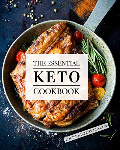 The Essential Keto Cookbook: 105 Ketogenic Diet Recipes For Weight Loss, Energy, and Rejuvenation (Including Keto Meal Plan & Food List) -