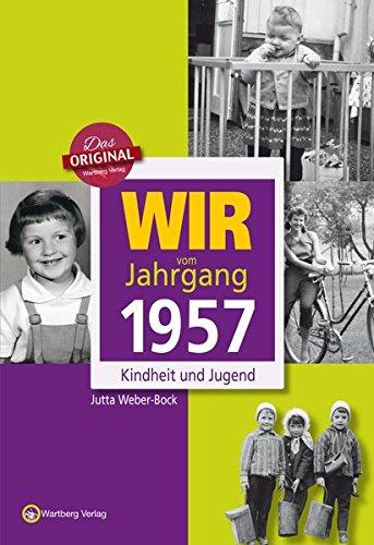 Wir vom Jahrgang 1957 - Kindheit und Jugend (Jahrgangsbände)