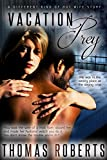 Vacation Prey: A Different Kind of Hot Wife Adventure Story