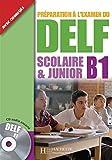 DELF Scolaire & Junior B1. Livre + CD audio + Transcription + Corrigés: Préparation à l'examen du DELF
