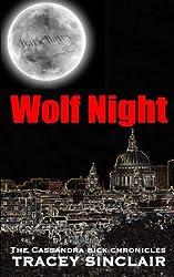 Wolf Night: Volume 2 (Cassandra Bick Chronicles)