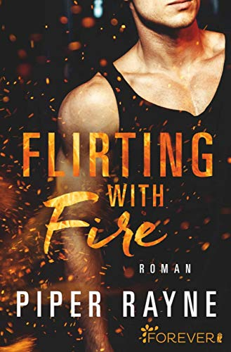 Flirting with Fire (Saving Chicago 1) von [Rayne, Piper]