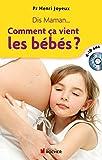 Dis maman... Comment ça vient les bébés - Réponse aux questions des 4-10 ans (1CD audio)