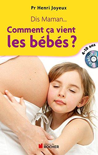 Dis maman... Comment ça vient les bébés: Réponse aux questions des 4-10 ans (1CD audio)