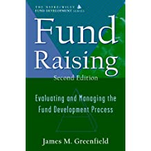 Fund Raising: Evaluating and Managing the Fund Development Process (AFP / Wiley Fund Development Series) (English Edition)