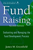 Fund Raising.: Evaluating and Managing the Fund Development Process (AFP / Wiley Fund Development Series) (English Edition)