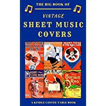The Big Book of Vintage Sheet Music Covers: A Kindle Coffee Table Book (English Edition)
