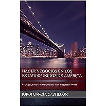 Hacer negocios en los Estados Unidos de América: Fiscalidad, cuestiones mercantiles y otros aspectos de interés